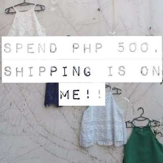 SPEND Php 500 And Shipping Is On Me!