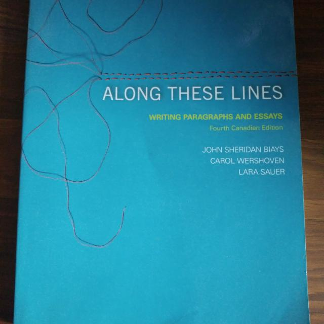 Along These Lines Writing Paragraphs And Essays Fourth Canadian Edition  -John Sheridan Biays -Carol Wershoven -Lara Sauer