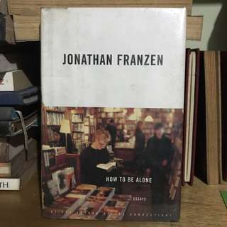 How to Be Alone: Essays by Jonathan Franzen