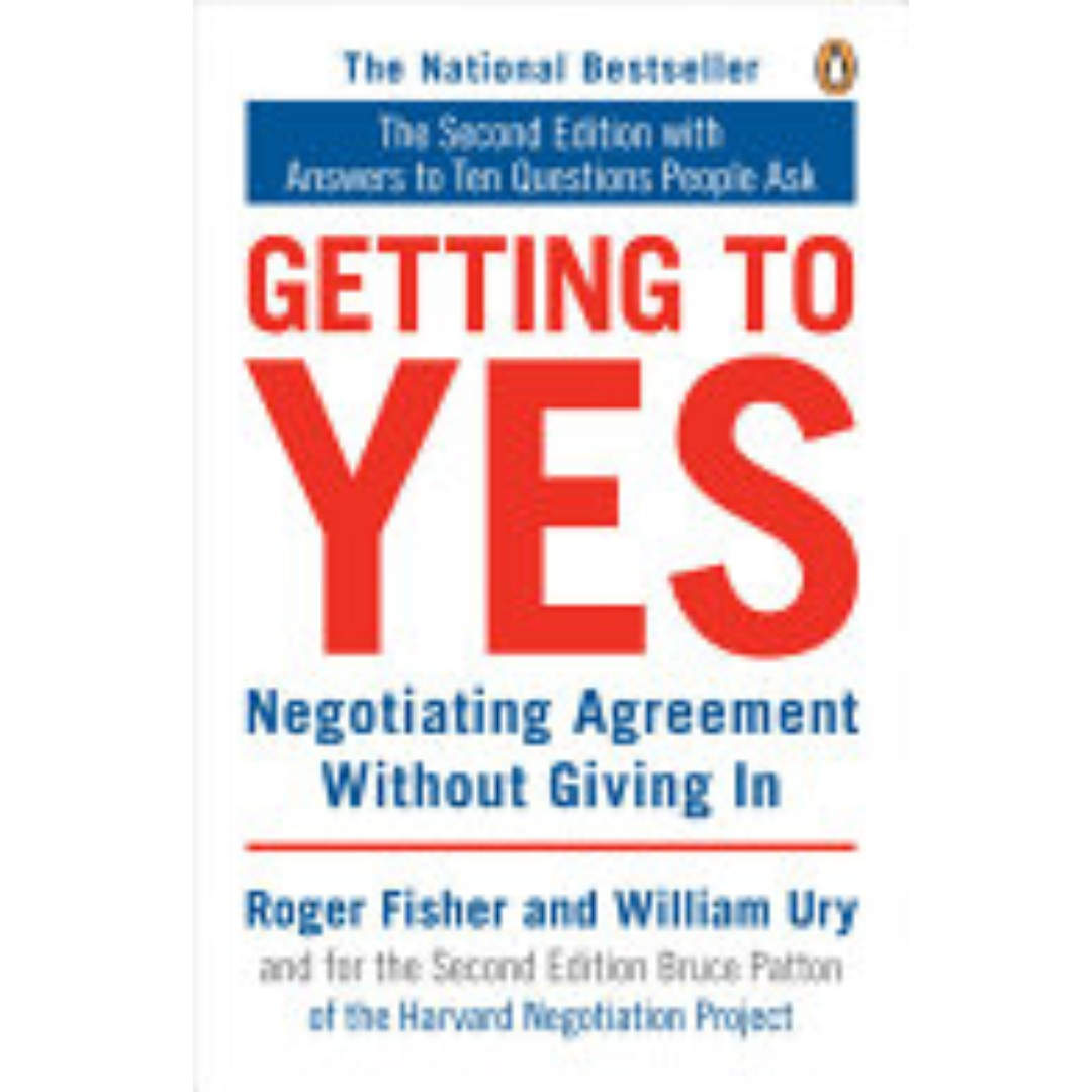 Getting To Yes Negotiating Agreement Without Giving In Books