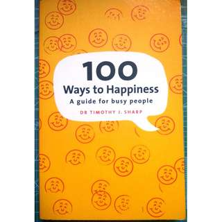 100 Ways To Happiness: A Guide For Busy People - Timothy Sharp (Self Help, Psychology) Used