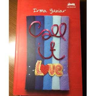 Novel Call it Love by Irma Yuniar