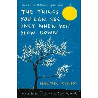 [PRE-ORDER]  The Things You Can See Only When You Slow Down : How to be Calm in a Busy World by Haemin Sunmin