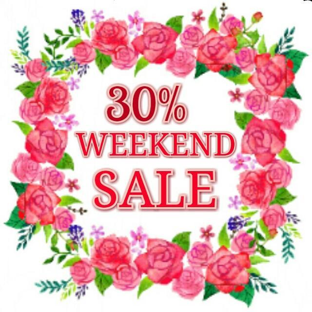 30% WEEKEND SALE LADIES!