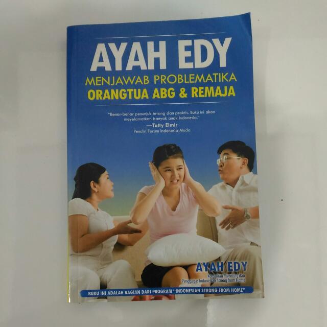 Ayah Edy Menjawab Problematika Orangtua ABG & Remaja (Ber-Ttd)