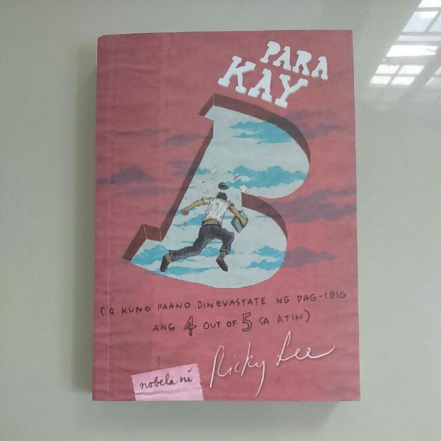 Para KAY B (At Kun Paano Dinevastate Ng Pag-ibig Ang 4 Out 5 Sa Atin) By Ricky Lee