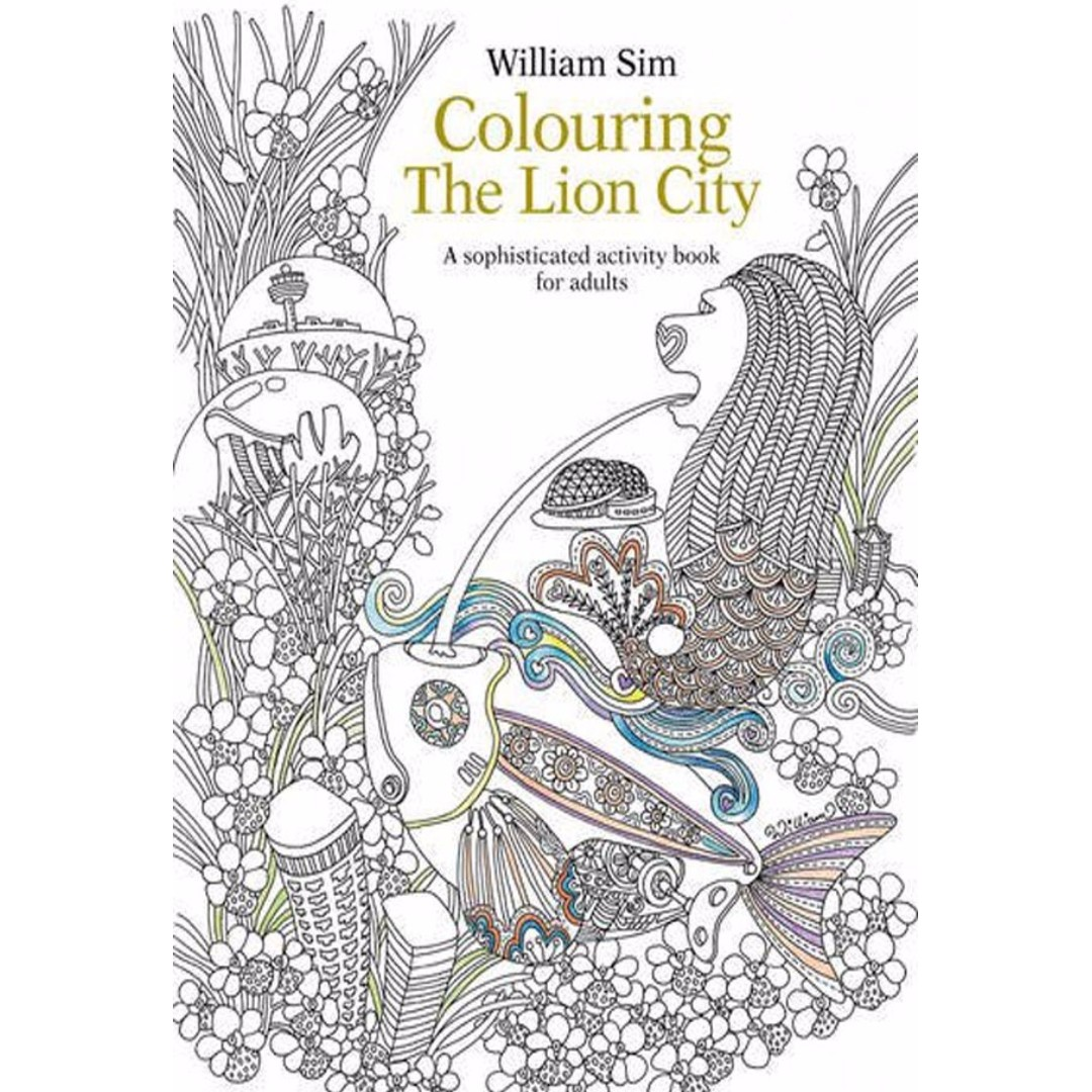 Singapore Colouring Book The Lion City By William Sim