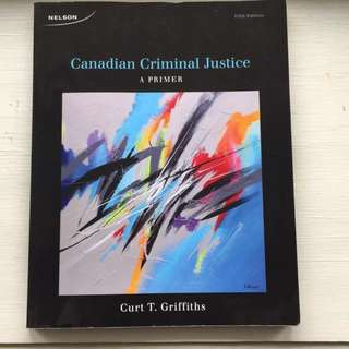 Canadian Criminal Justice by Curt T. Griffiths