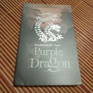 Garden Of The Purple Dragon By Carole Wilkinson.