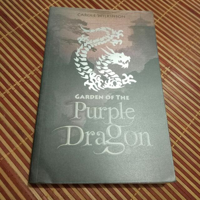 Garden Of The Purple Dragon By Carole Wilkinson.