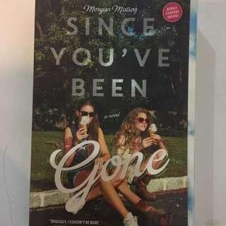 Since You've Been Gone: A Novel by Morgan Matson