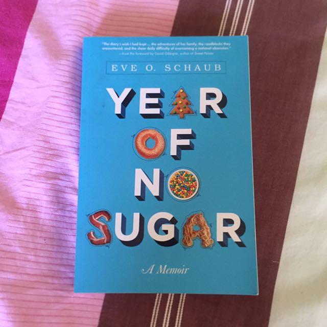 Year Of No Sugar By Eve O. Schaub
