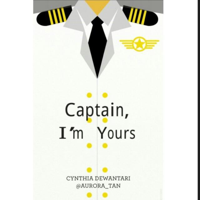 Ebook Novel Captain I'm Yours By Cynthia Dewantari