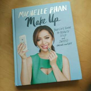 Makeup: Your Life Guide To Beauty, Style And Success, Michelle Phan