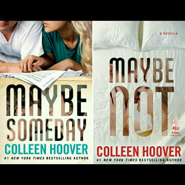 Maybe Someday & Maybe Not By Colleen Hoover