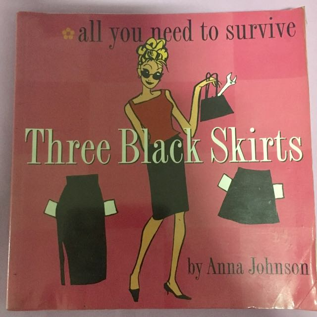 Three Black Skirts: All You Need to Survive [ Anna Johnson]