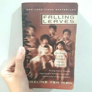 Falling Leaves: A True Story Of Unwanted Chinese Daughter