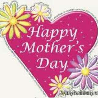Happy Mothers Day To ALL MY CUSTOMERS