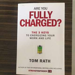 Self Help Books - Are You Fully Charged? The 3 Keys To Energizing Your Work And Life By Tom Rath