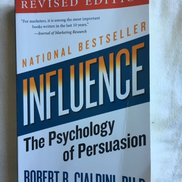 Influence: The Psychology Of Persuasion By Robert B. Cialdini,PH.D