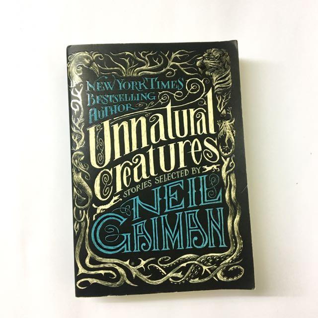 Unnatural Creatures by Neil Gaiman [Paperback]