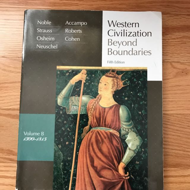 Western Civilization: Beyond Boundaries, Volume B 1300-1815
