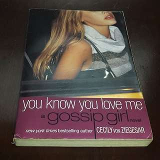 GOSSIP GIRL SERIES: You Know You Love Me