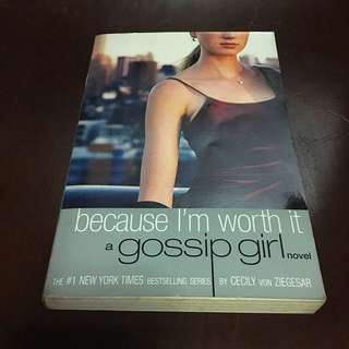 GOSSIP GIRL SERIES: Because I'm Worth It