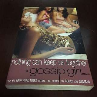 GOSSIP GIRL SERIES: Nothing Can Keep Us Together