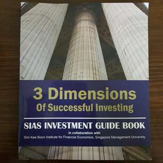 3 Dimensions of Successful Investing: SIAS Investment Guide Book