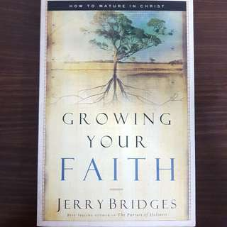 Growing Your Faith By Jerry Bridges