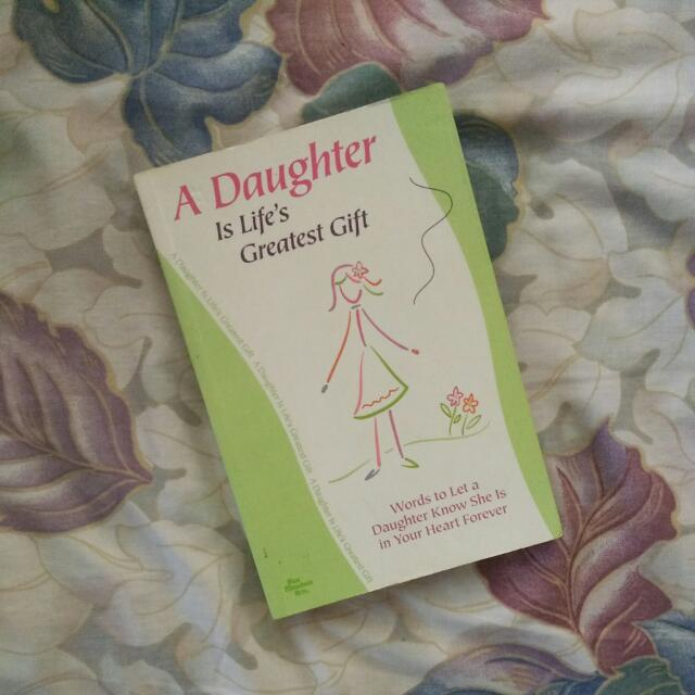A Daughter is Life's Greaterst Gift
