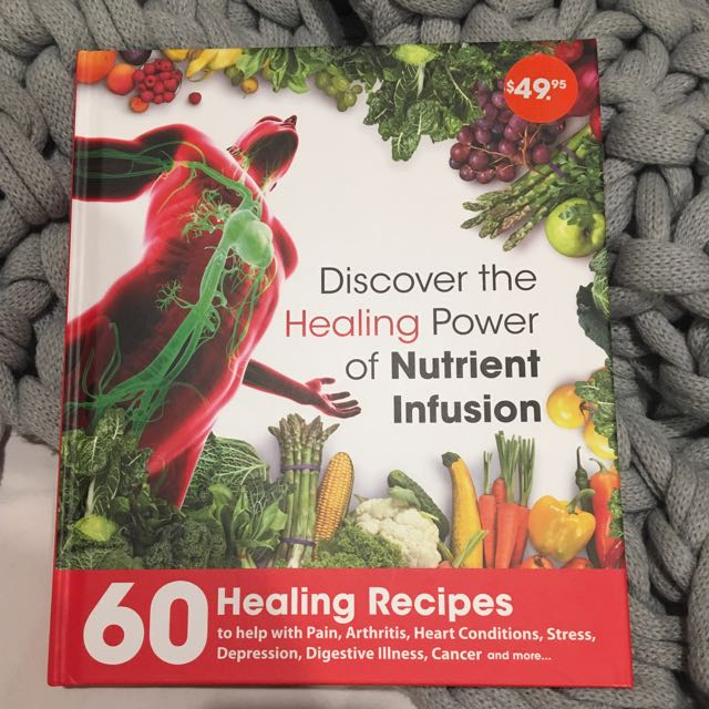 Recipe Book: Discover The Healing Power Of Nutrient Infusion