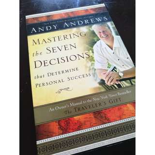 Andy Andrews: Mastering The Seven Decisions