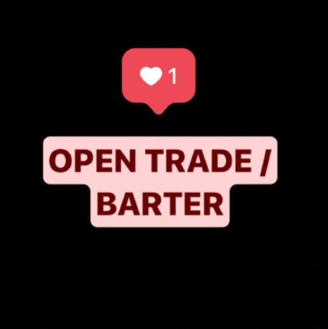 OPEN BARTER !!