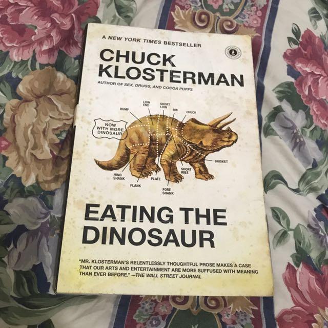 Chuck Klosterman - Eating The Dinosaur