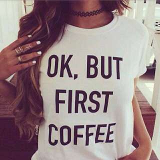 """FREE POSTAGE """"Ok But First Coffee"""" Shirt"""