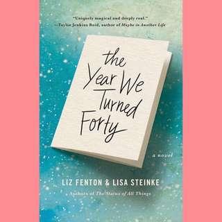 The Year We Turned Forty By Liz Fenton & Lisa Steinke (ebook)