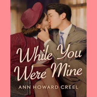 While You Were Mine By Ann Howard Creel (ebook)