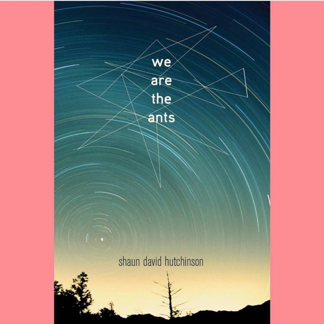 We The Ants By Shaun David Hutchinson (ebook)