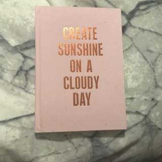 """Create Sunshine On A Cloudy Day"" Note Book"