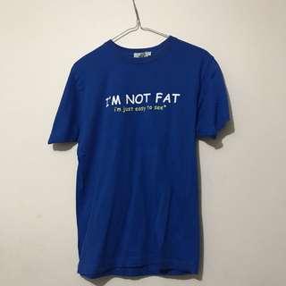 I'm Not Fat Tshirt