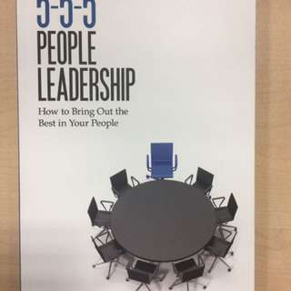 5-5-5 Leadership: How to Bring Out the Best in Your People