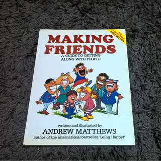 Making Friends: A Guide To Getting Along With People, Andrew Matthews