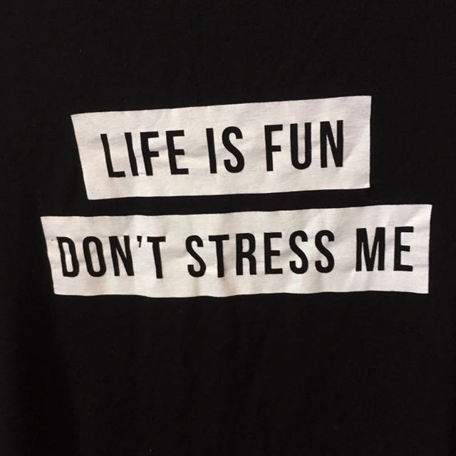 Life Is Fun Don't Stress Me Long Sleeved Shirt