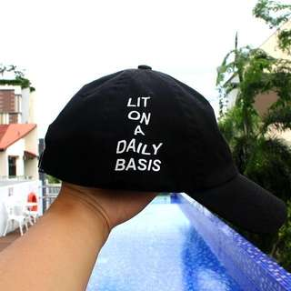 Lit On A Daily Basis Cap