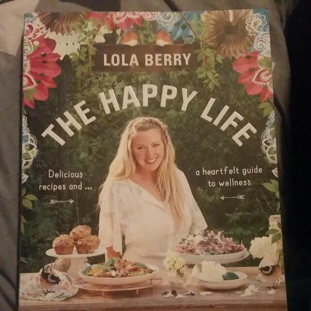 Lola Berry The Happy Life Book.  $20 Great Condition.