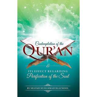 Contemplation of The Qur'an And Its Effect Regarding Purification Of The Soul by Sh. Muhammad Baazmool