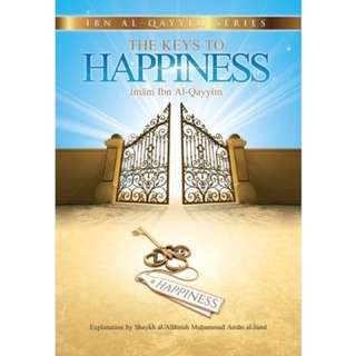 The Keys To Happiness by Ibn Al-Qayyim