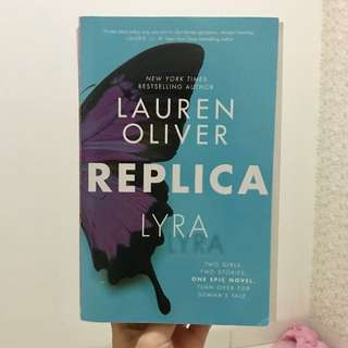 REPLICA by Lauren Oliver (Author of Before I Fall)